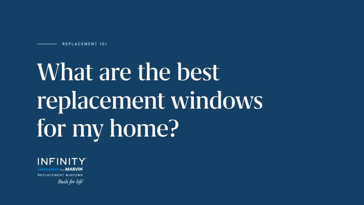 What Are The Best Replacement Windows For My Home